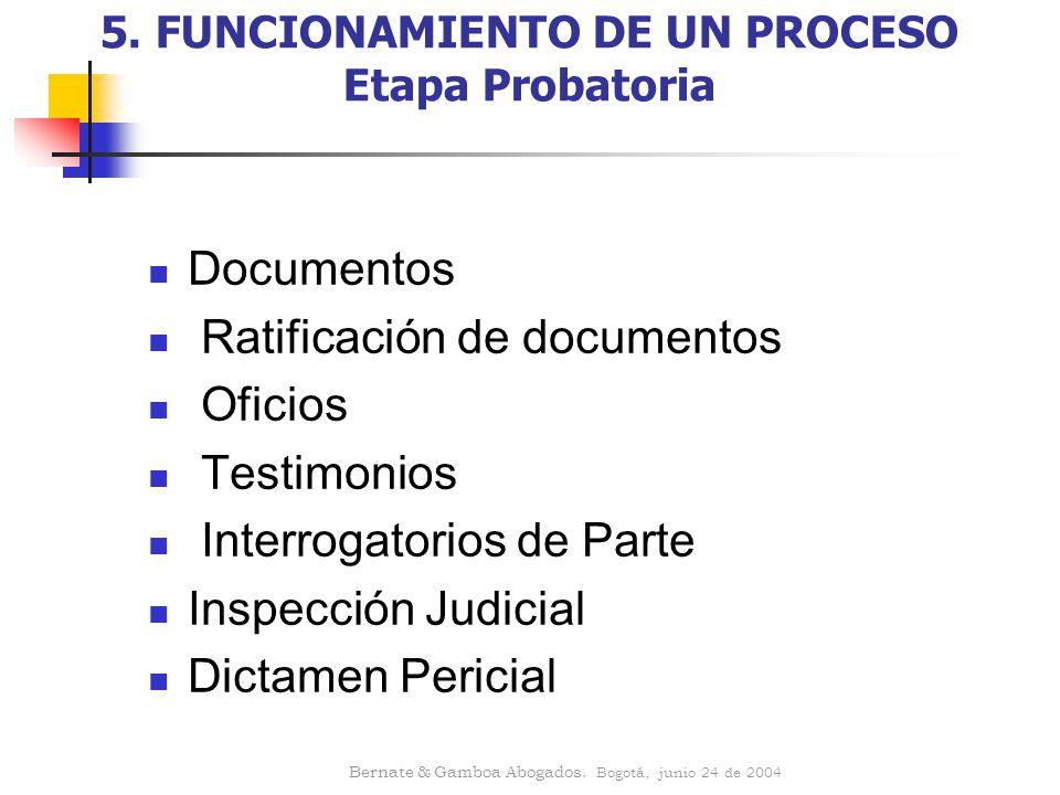 5. FUNCIONAMIENTO DE UN PROCESO Etapa Probatoria