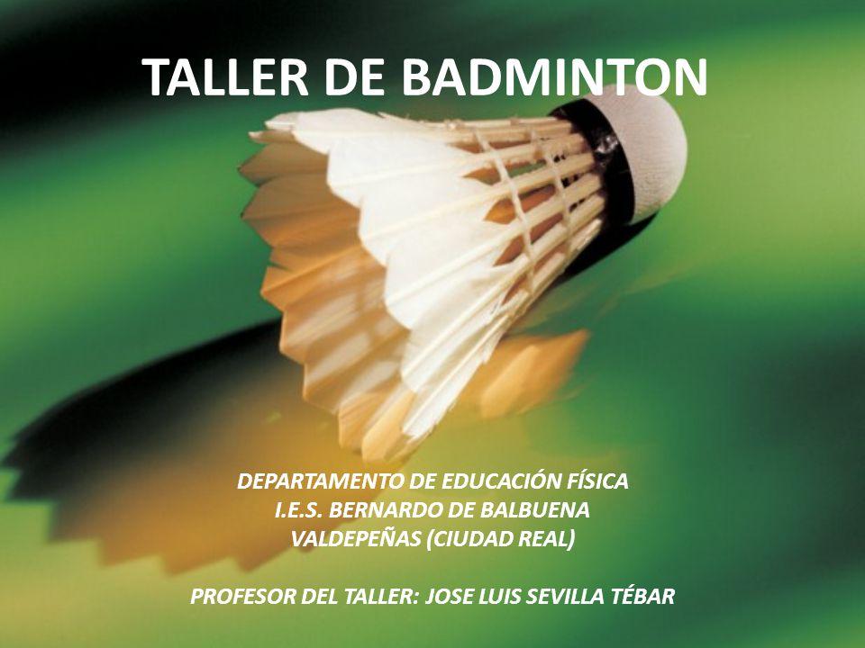 TALLER DE BADMINTON DEPARTAMENTO DE EDUCACIÓN FÍSICA
