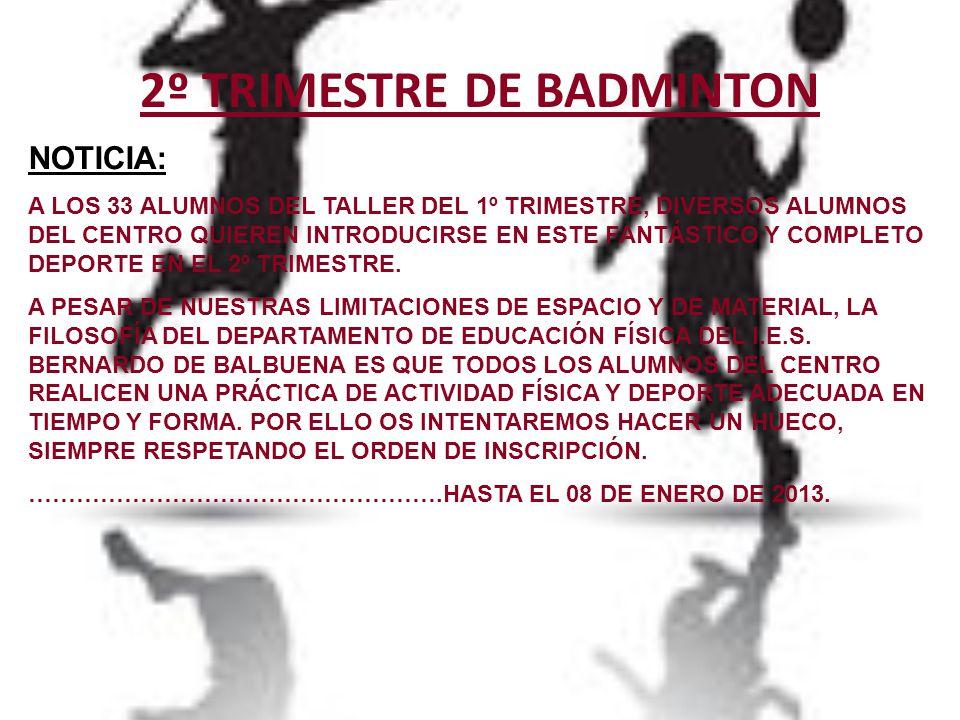 2º TRIMESTRE DE BADMINTON