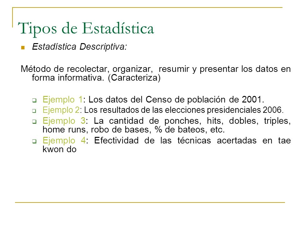 Tipos de Estadística Estadística Descriptiva: