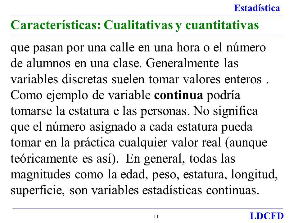 Características: Cualitativas y cuantitativas