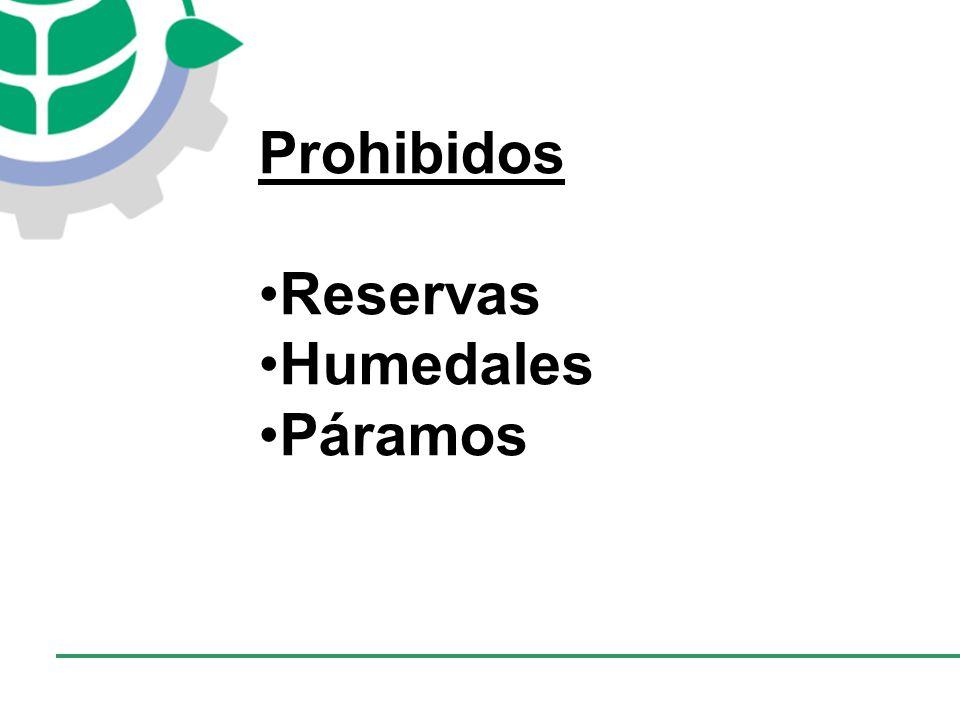 Prohibidos Reservas Humedales Páramos
