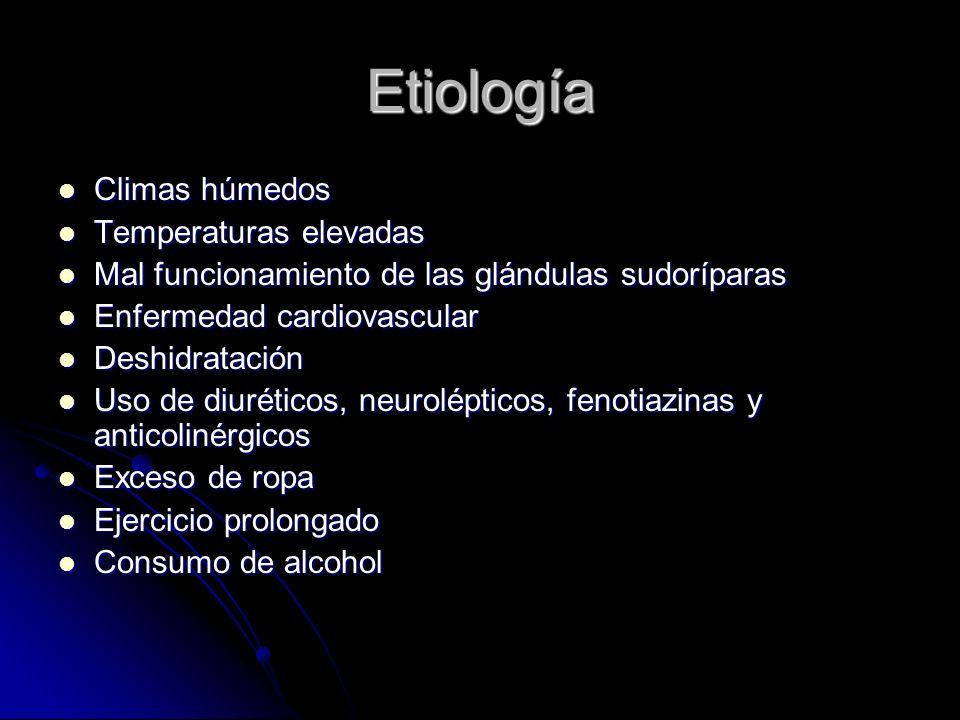 Etiología Climas húmedos Temperaturas elevadas