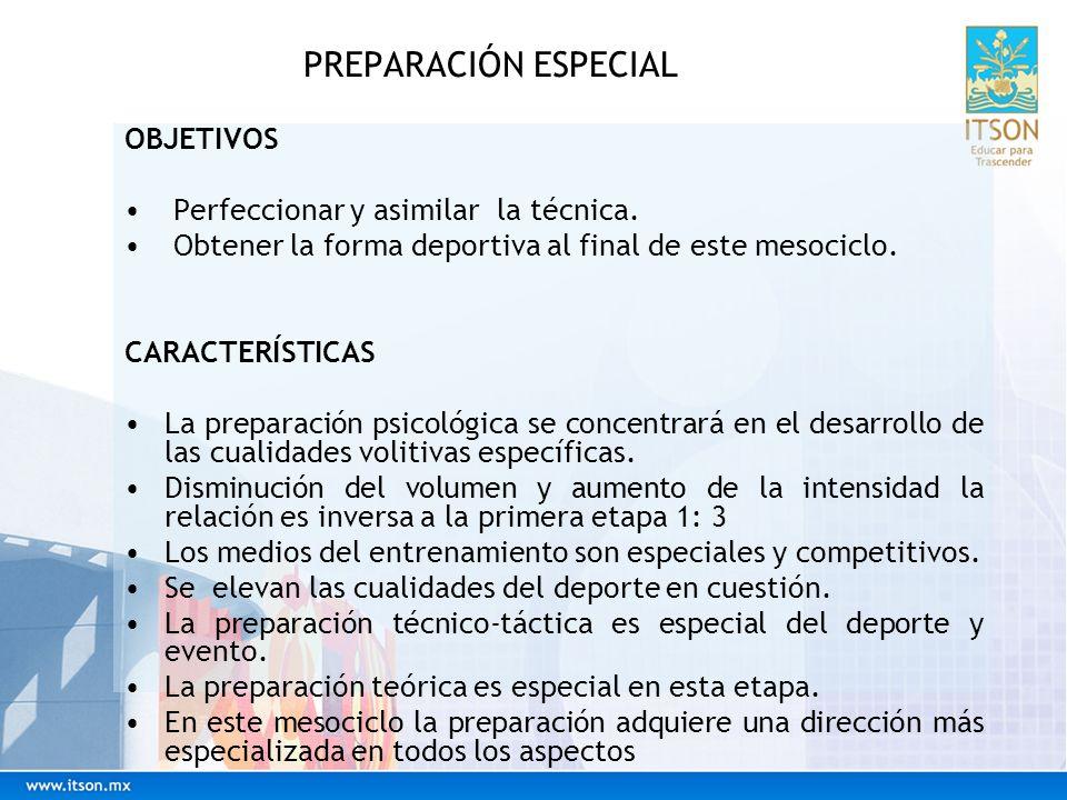 PREPARACIÓN ESPECIAL OBJETIVOS Perfeccionar y asimilar la técnica.
