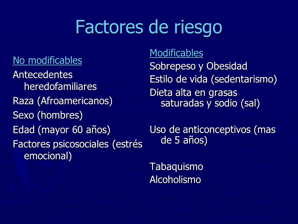 Factores de riesgo Modificables No modificables Sobrepeso y Obesidad