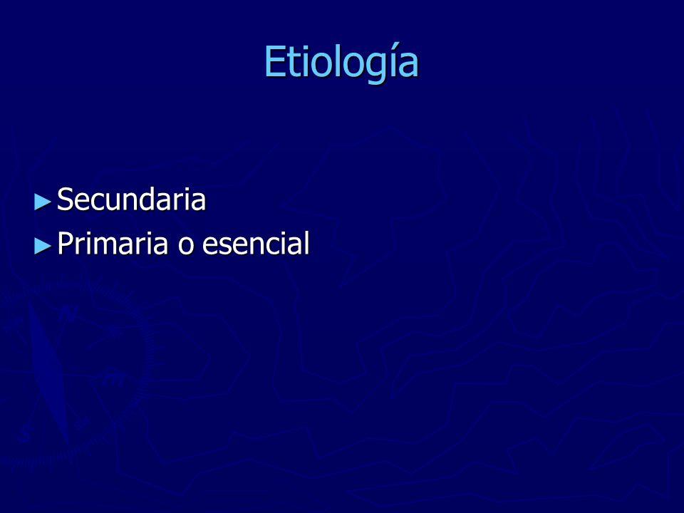 Etiología Secundaria Primaria o esencial