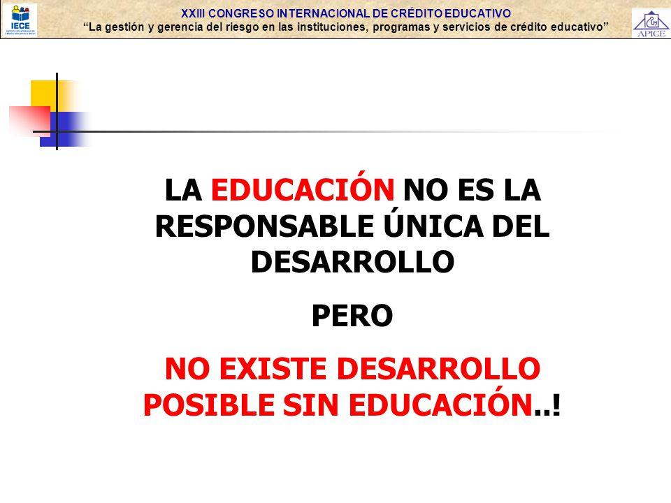 LA EDUCACIÓN NO ES LA RESPONSABLE ÚNICA DEL DESARROLLO