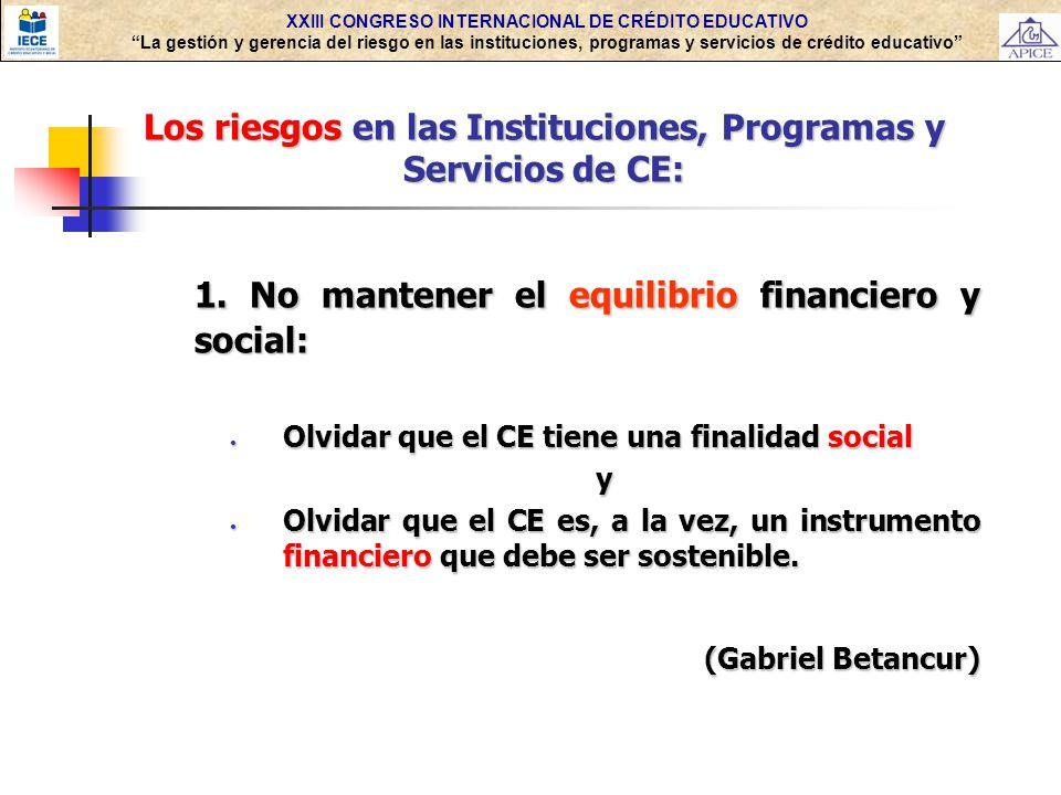 1. No mantener el equilibrio financiero y social: