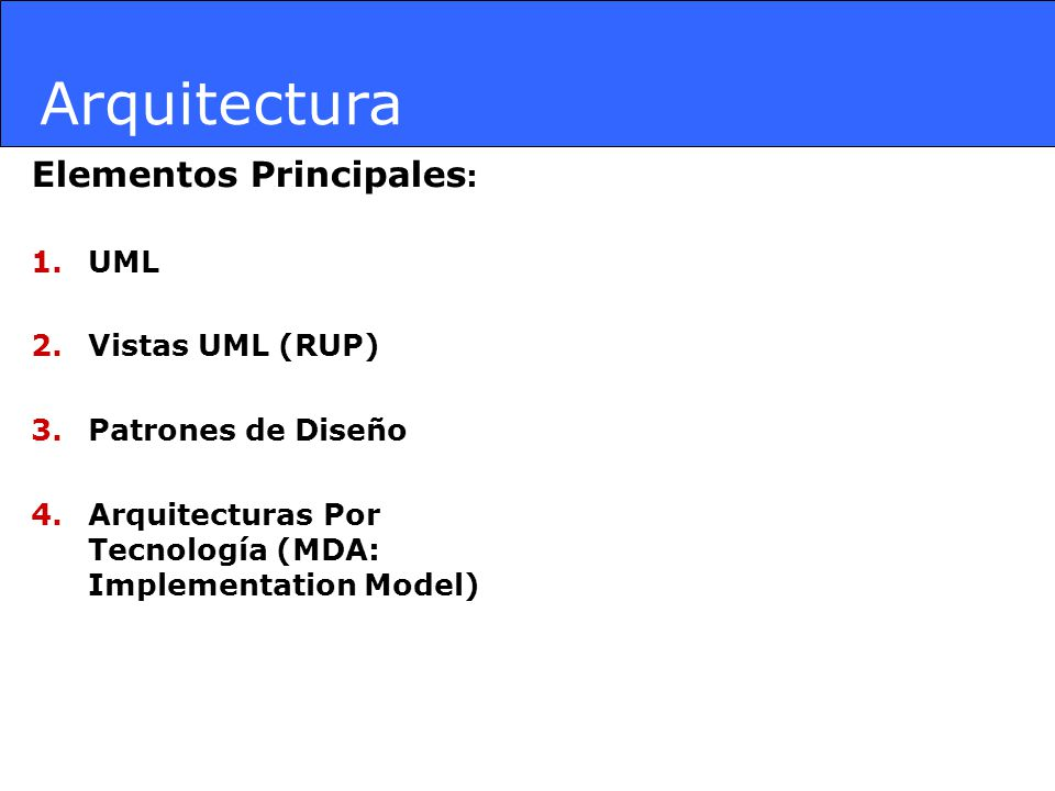 Arquitectura Elementos Principales: UML Vistas UML (RUP)