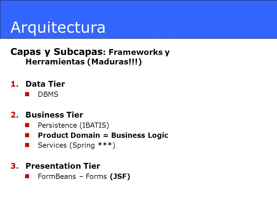 Arquitectura Capas y Subcapas: Frameworks y Herramientas (Maduras!!!)