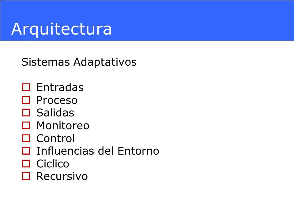 Arquitectura Sistemas Adaptativos Entradas Proceso Salidas Monitoreo