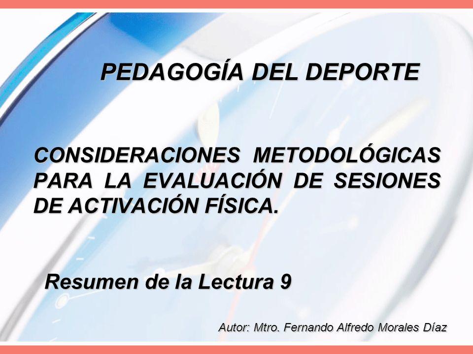 PEDAGOGÍA DEL DEPORTE CONSIDERACIONES METODOLÓGICAS PARA LA EVALUACIÓN DE SESIONES DE ACTIVACIÓN FÍSICA.