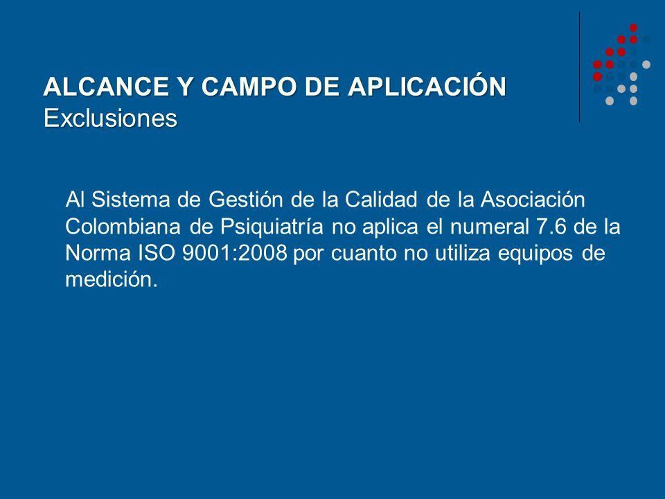 ALCANCE Y CAMPO DE APLICACIÓN Exclusiones