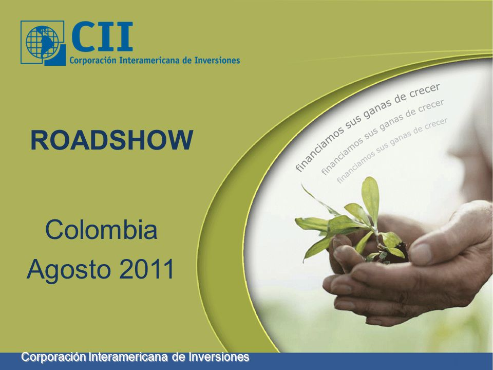 ROADSHOW Agosto 2011 Colombia Corporación Interamericana