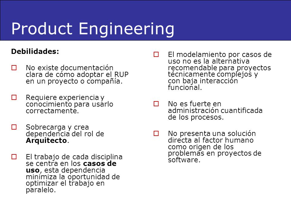Product Engineering Debilidades: