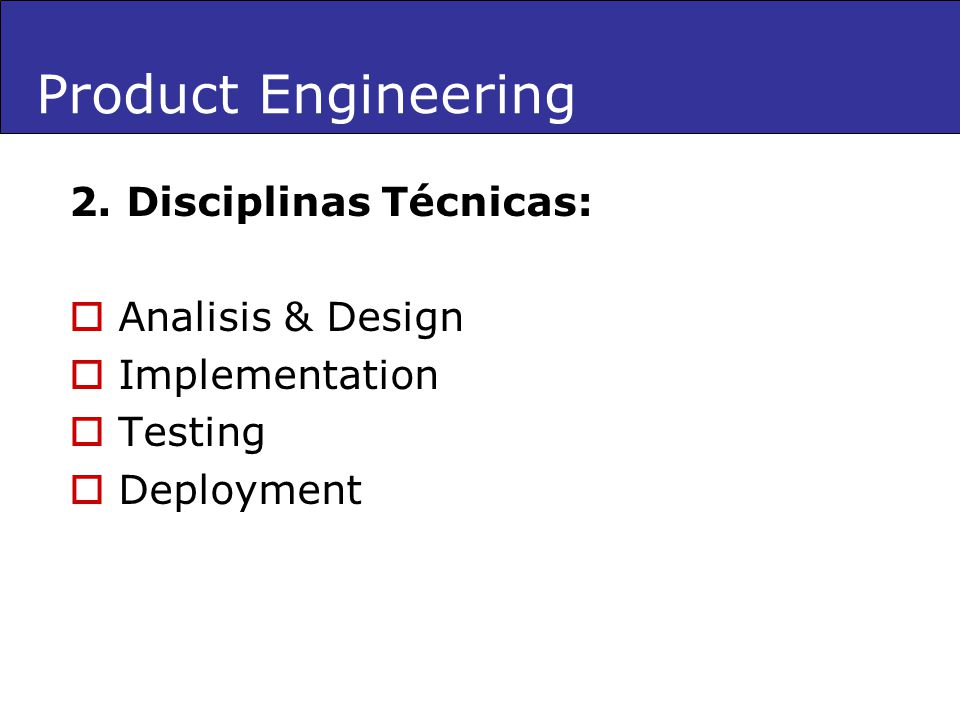 Product Engineering 2. Disciplinas Técnicas: Analisis & Design