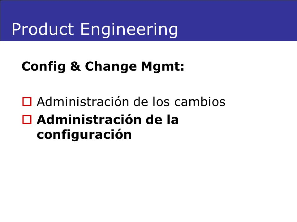 Product Engineering Config & Change Mgmt: