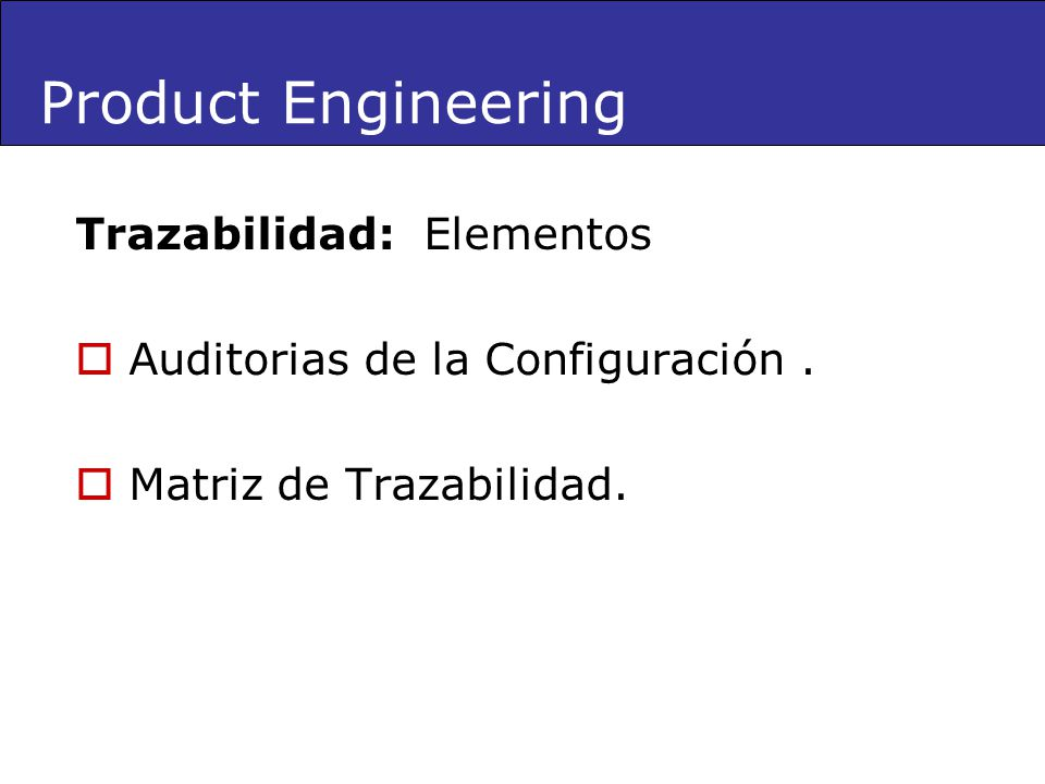 Product Engineering Trazabilidad: Elementos