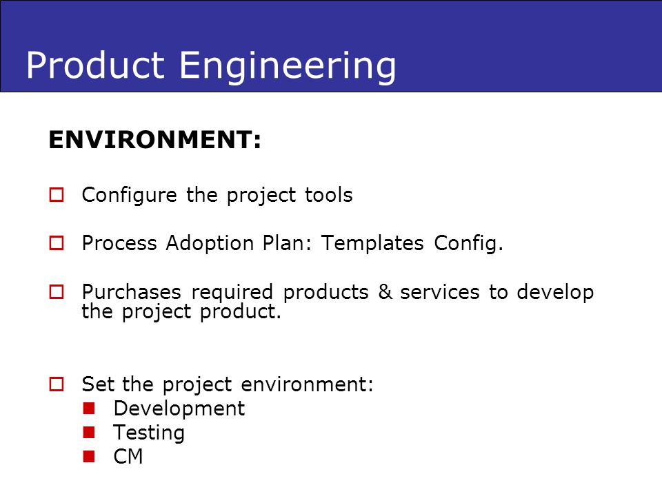 Product Engineering ENVIRONMENT: Configure the project tools