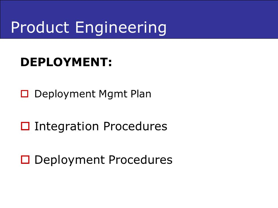 Product Engineering DEPLOYMENT: Integration Procedures