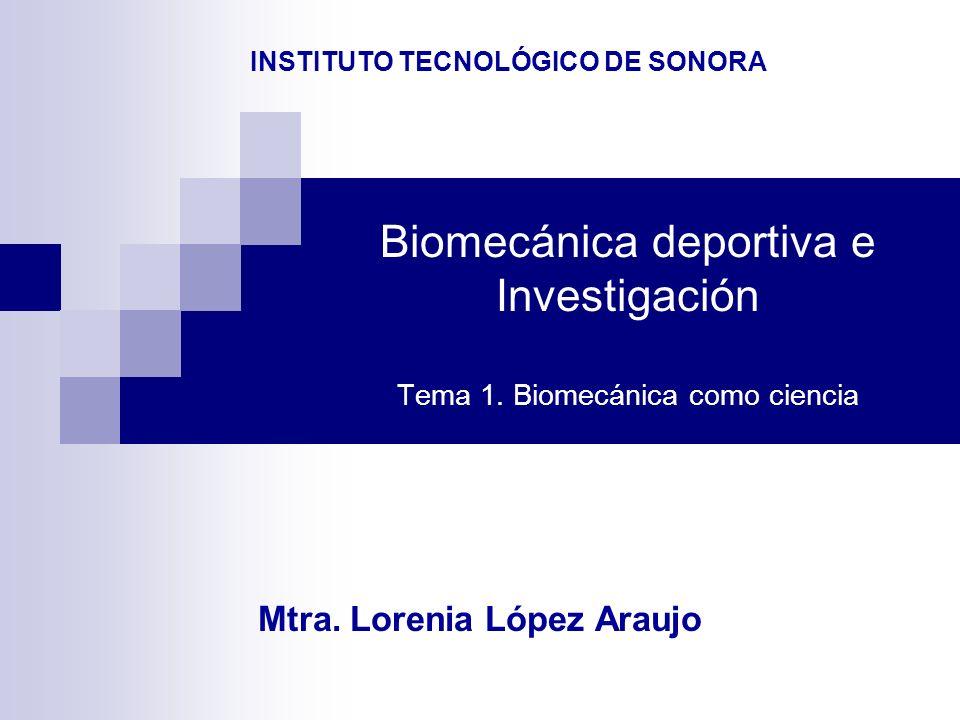 Biomecánica deportiva e Investigación Tema 1. Biomecánica como ciencia