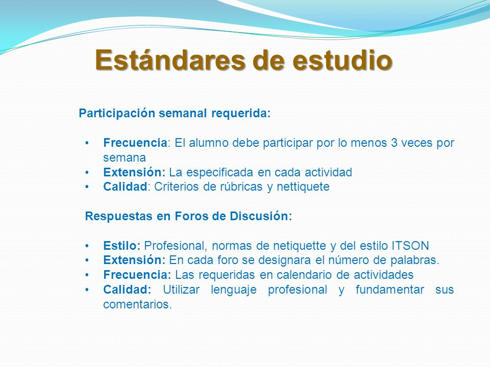 Estándares de estudio Participación semanal requerida: