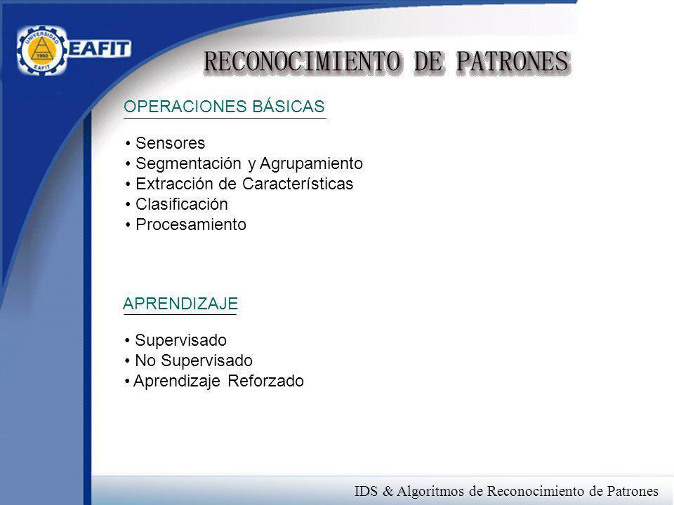 OPERACIONES BÁSICAS Sensores. Segmentación y Agrupamiento. Extracción de Características. Clasificación.