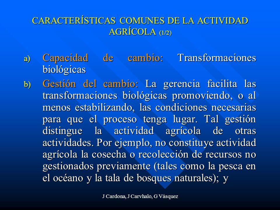 CARACTERÍSTICAS COMUNES DE LA ACTIVIDAD AGRÍCOLA (1/2)