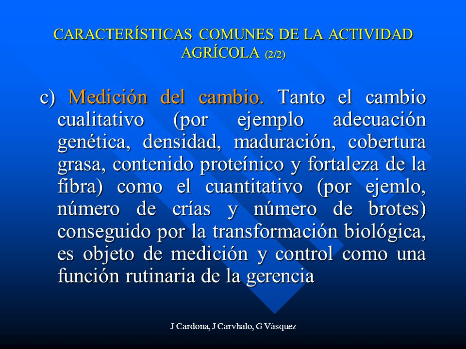 CARACTERÍSTICAS COMUNES DE LA ACTIVIDAD AGRÍCOLA (2/2)