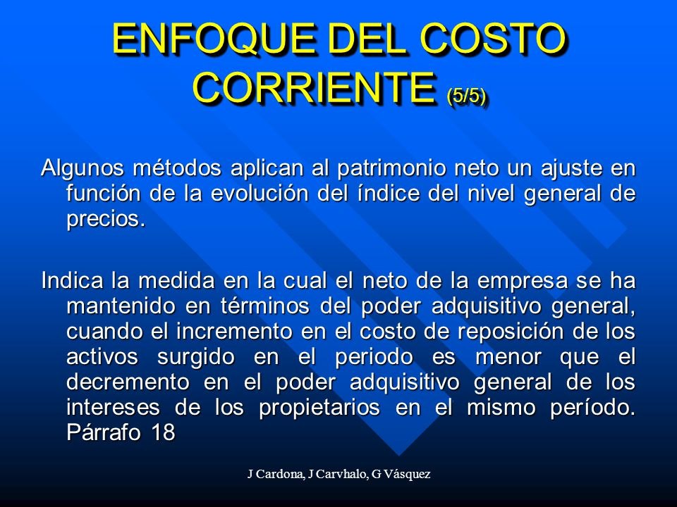 ENFOQUE DEL COSTO CORRIENTE (5/5)