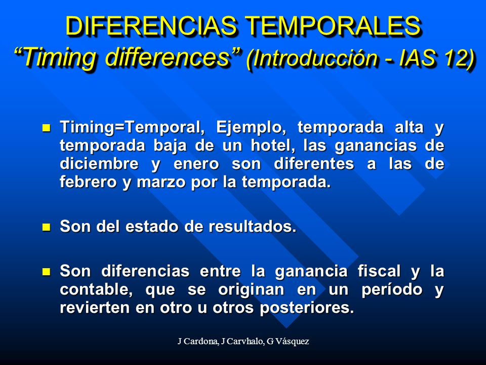 DIFERENCIAS TEMPORALES Timing differences (Introducción - IAS 12)