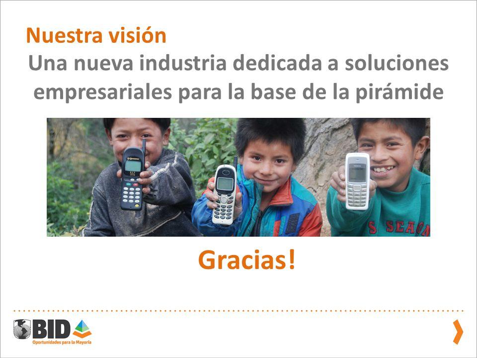 Gracias! Nuestra visión