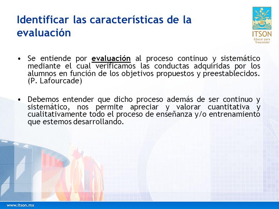 Identificar las características de la evaluación