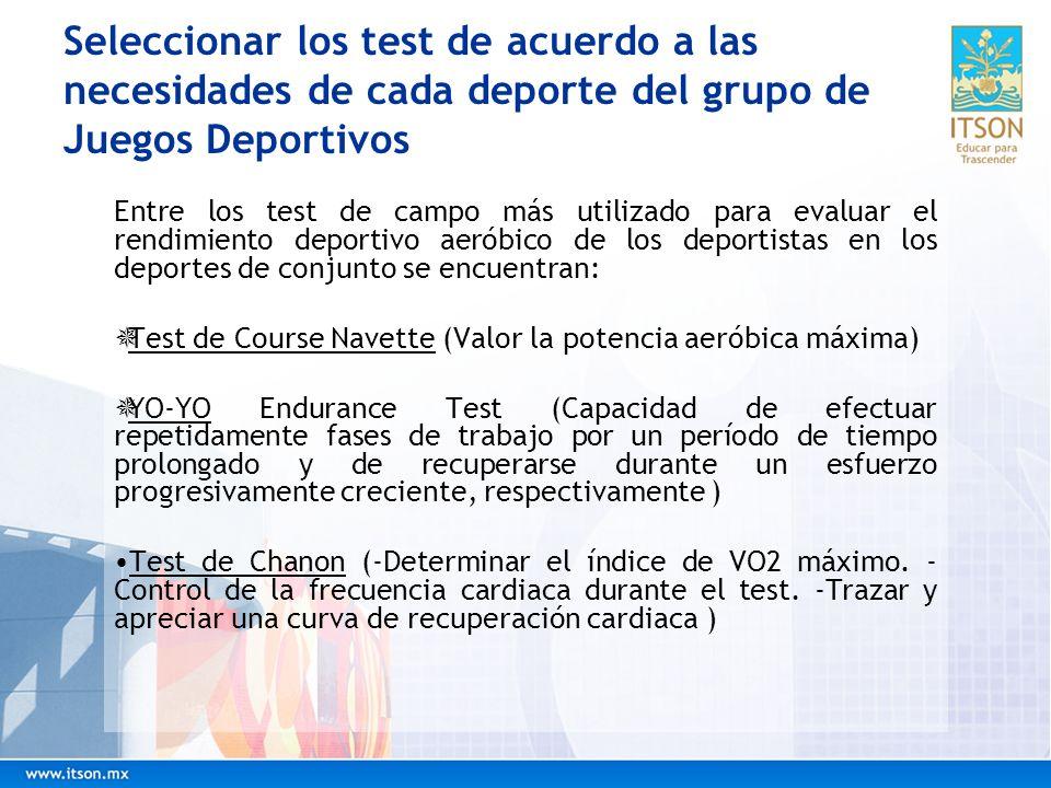 Seleccionar los test de acuerdo a las necesidades de cada deporte del grupo de Juegos Deportivos