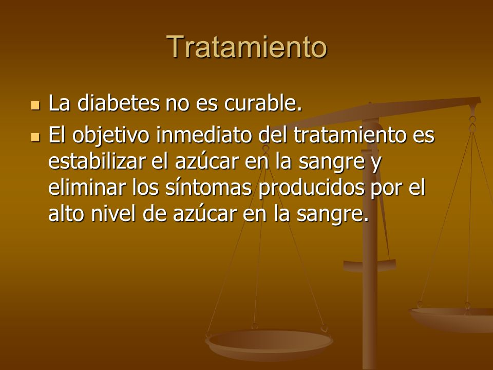 Tratamiento La diabetes no es curable.