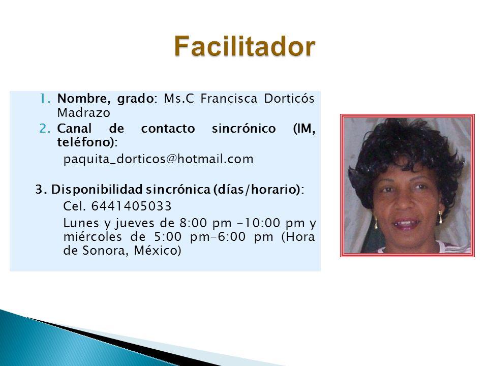 Facilitador Nombre, grado: Ms.C Francisca Dorticós Madrazo