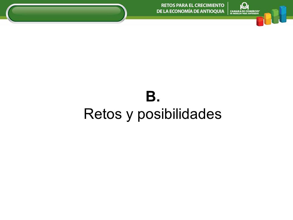 B. Retos y posibilidades