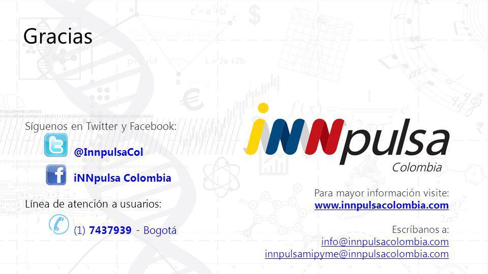 Gracias Síguenos en Twitter y Facebook: @InnpulsaCol iNNpulsa Colombia