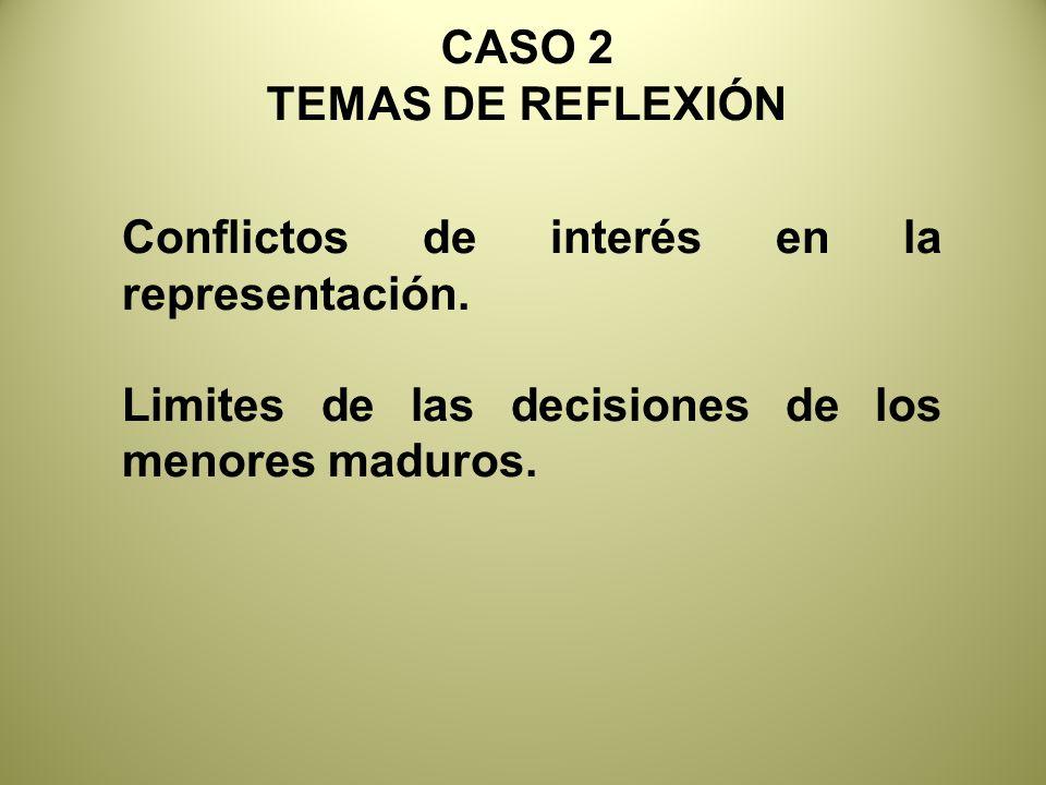 CASO 2 TEMAS DE REFLEXIÓN. Conflictos de interés en la representación.