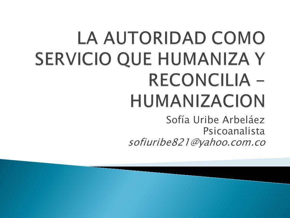 LA AUTORIDAD COMO SERVICIO QUE HUMANIZA Y RECONCILIA - HUMANIZACION