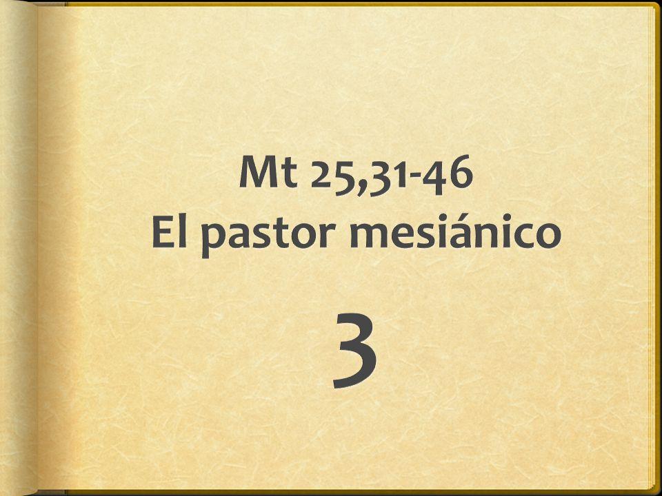Mt 25,31-46 El pastor mesiánico