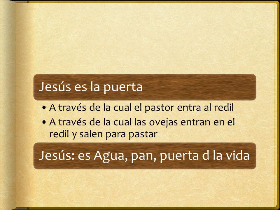 Jesús: es Agua, pan, puerta d la vida