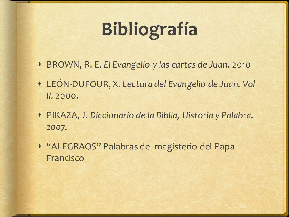 Bibliografía BROWN, R. E. El Evangelio y las cartas de Juan. 2010