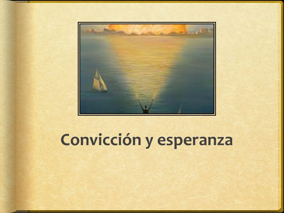 Convicción y esperanza