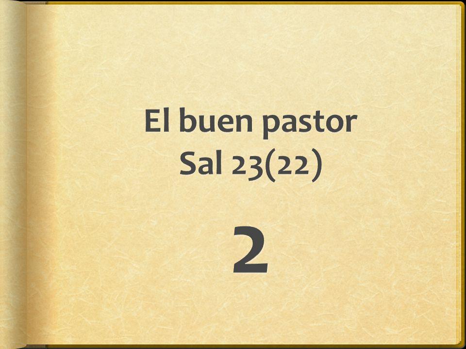 El buen pastor Sal 23(22) 2