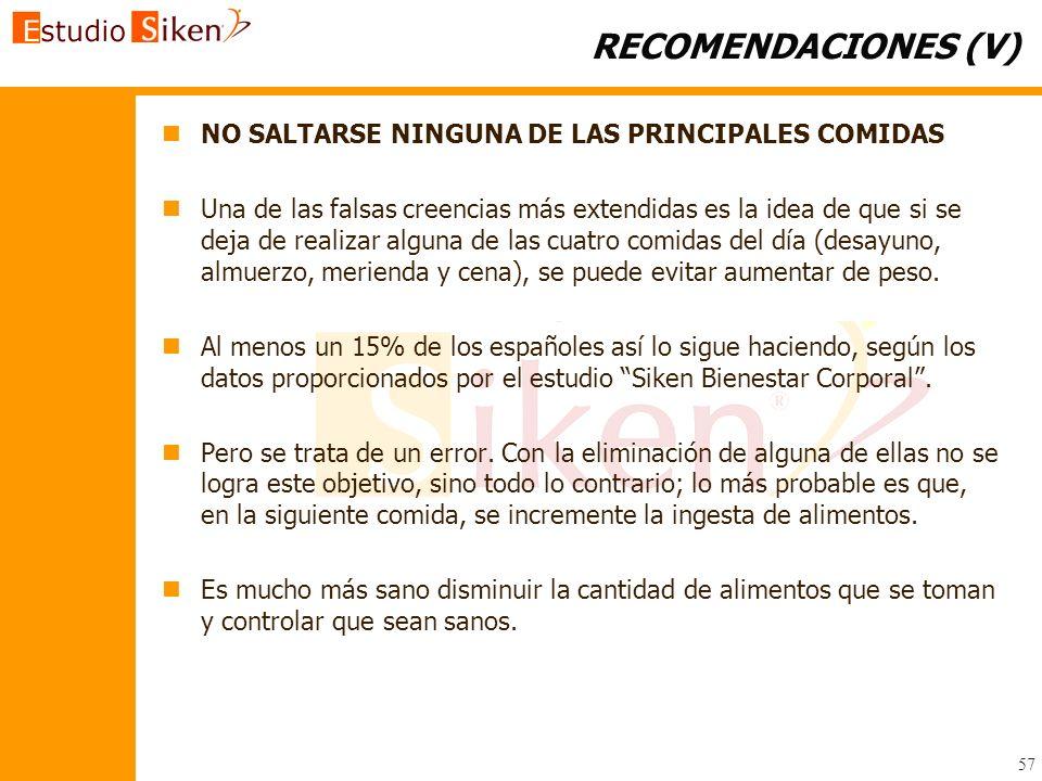 RECOMENDACIONES (V) NO SALTARSE NINGUNA DE LAS PRINCIPALES COMIDAS