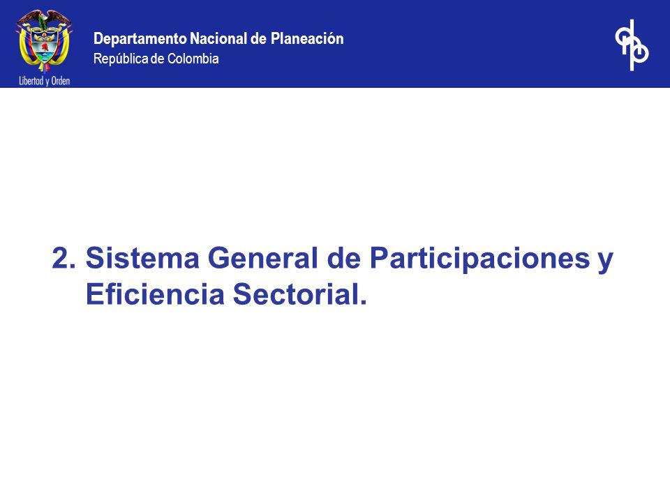 Sistema General de Participaciones y Eficiencia Sectorial.