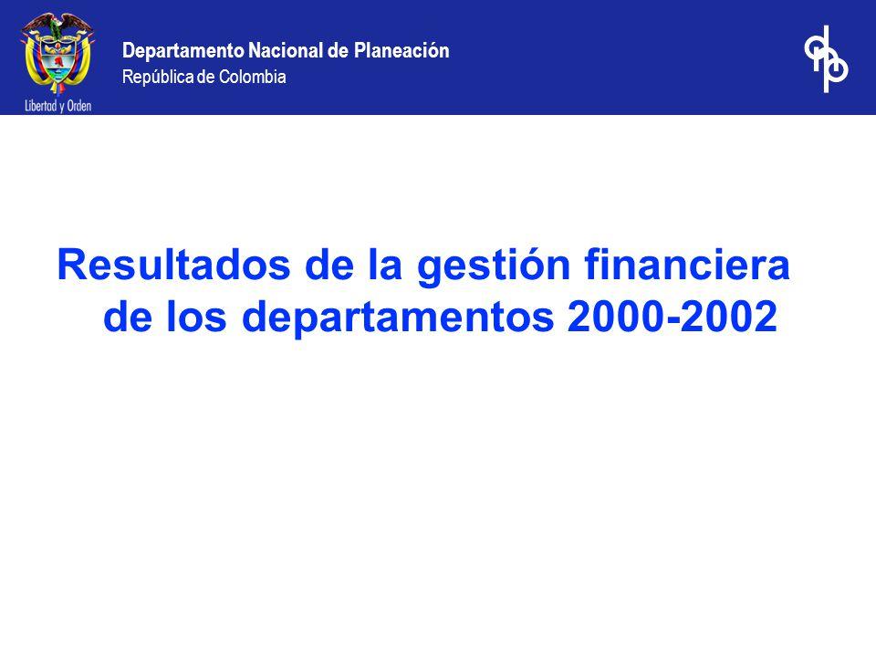 Resultados de la gestión financiera de los departamentos 2000-2002