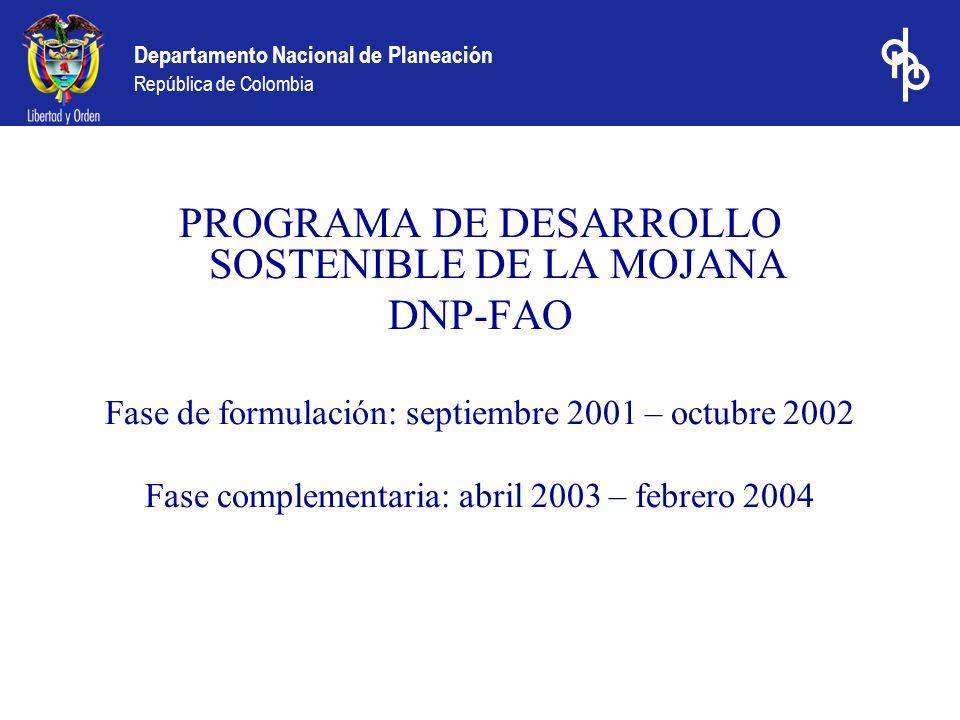 PROGRAMA DE DESARROLLO SOSTENIBLE DE LA MOJANA DNP-FAO