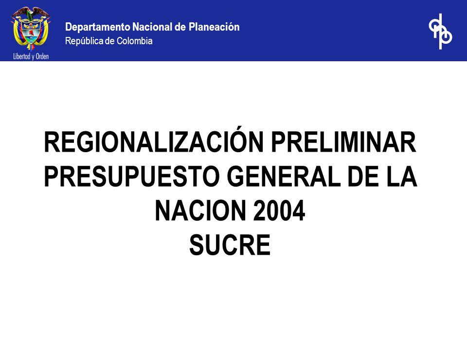 REGIONALIZACIÓN PRELIMINAR PRESUPUESTO GENERAL DE LA NACION 2004